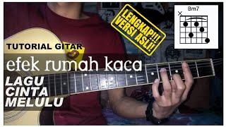 Tutorial Gitar Efek Rumah Kaca - Cinta Melulu (Versi Asli!)