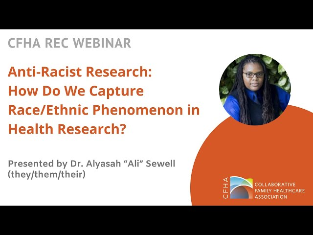 REC Webinar: Anti-Racist Research: How Do We Capture Race/Ethnic Phenomenon in Health Research?