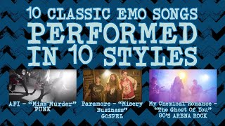 10 classic EMO songs performed in 10 styles
