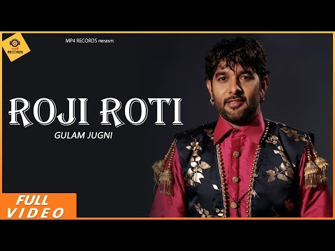 Gulam Jugni - Roji Roti  (FULL VIDEO) | Latest Punjabi Song 2019 | MP4 Records