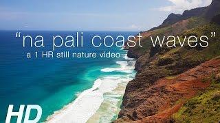 """Na Pali Coast Waves"" Kauai 1 HR  Nature Relaxation Video 1080p Fixed Angle"