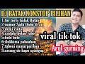 DJ BATAK NONSTOP PILIHAN VIRAL |ARUL GURNING|