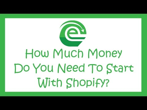 How Much Money Do You Need To Start With Shopify