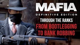 Mafia: Definitive Edition - Through the Ranks, from Bootlegging to Bank Robbing