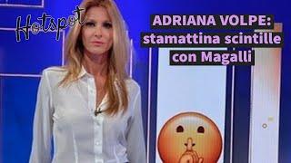 Adriana Volpe: stamattina scintille con Magalli