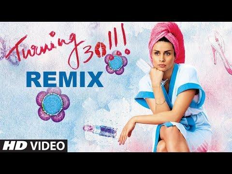 TURNING 30 Remix Full Song   Gul Panag, Purab Kohli