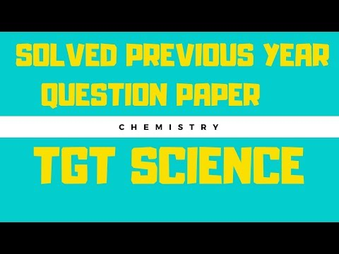 SOLVED PREVIOUS YEAR QUESTION PAPER || TGT SCIENCE || chemistry || part-6