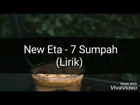New Eta - 7 Sumpah (Lyric)