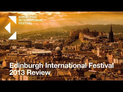 Edinburgh International Festival 2013 Review