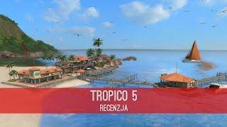 Tropico 5 - Recenzja