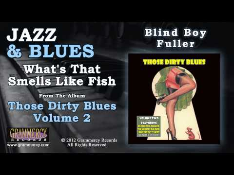 Blind Boy Fuller - What's That Smells Like Fish
