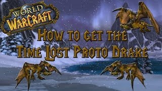 Wow - How to get the Time Lost Proto Drake - Guide!