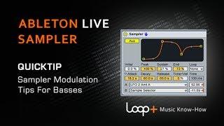 Bass Modulation Tips For Ableton Sampler - Loop+ Quick Tip