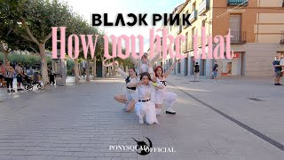 Gambar cover [KPOP IN PUBLIC CHALLENGE] BLACKPINK -  How You Like That || Dance Cover by PonySquad Official Spain