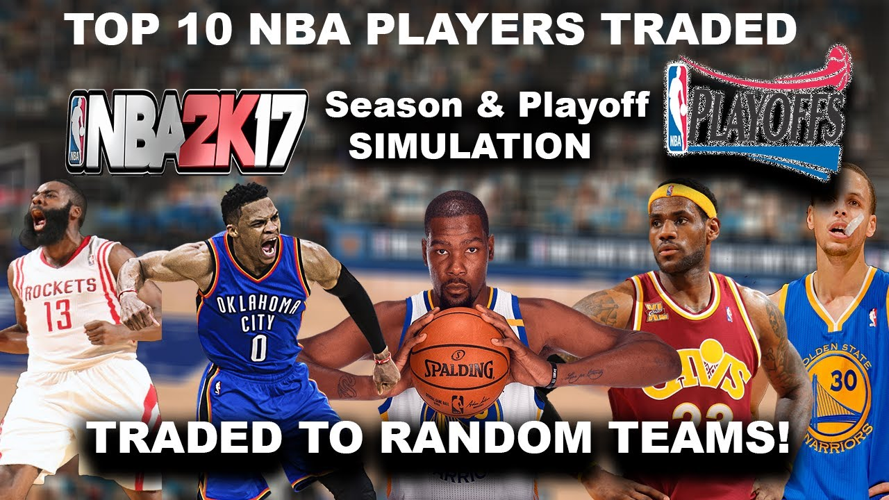 4d0d83032a92 WHAT IF THE TOP 10 NBA PLAYERS HAD TO BE TRADED! Season   Playoff  Simulation!!! NBA2K17