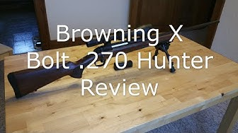 Browning X Bolt 270 Winchester - Review