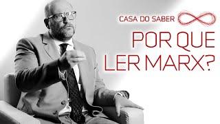 Por que ler Marx | Clóvis de Barros Filho