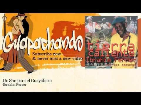 Ibrahim Ferrer - Un Son para el Guayabero - Guapachando