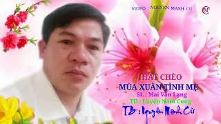 { Hát chèo 2018} Mùa xuân tình mẹ- Lời Mai văn Lạng- Giọng hát Nguyễn Mạnh Cừ
