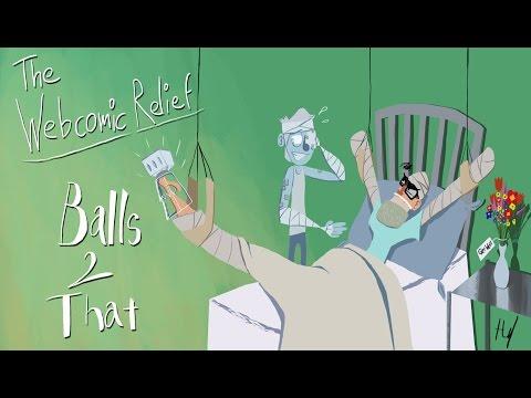 The Webcomic Relief - S4E3: Balls 2 That