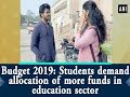 Budget 2019: Students demand allocation of more funds in education sector - Hyderabad News