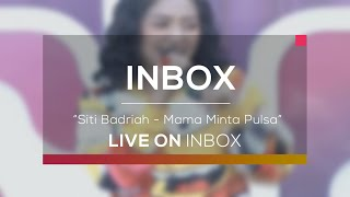 Siti Badriah - Mama Minta Pulsa (Live On Inbox)