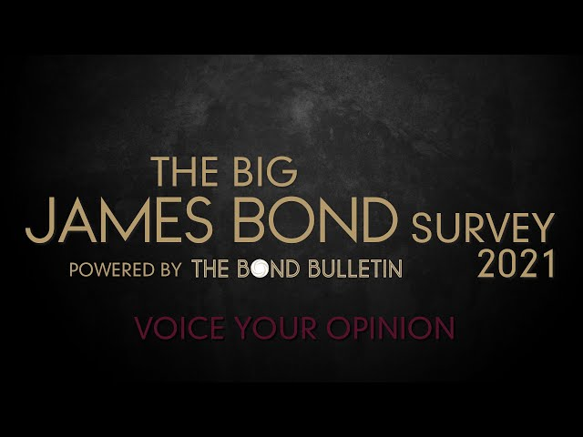 Give your opinion in the James Bond Survey 2021
