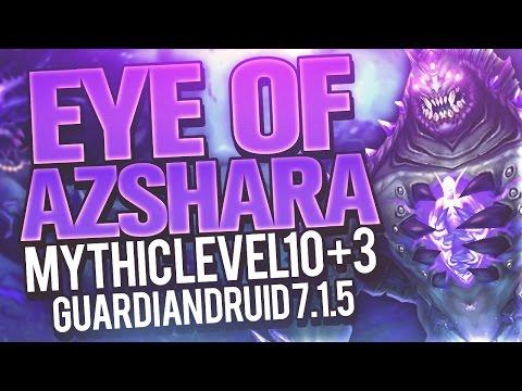 MYTHIC+ LVL 10! Eye of Azshara (+3 Chest) - 7.1.5 Guardian Druid Tank PoV - Method Sco