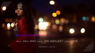 Sir Manjeet AAJ ANO.mp3