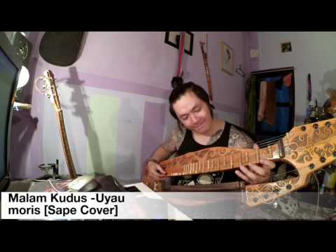 Malam Kudus - Uyau moris [Sape cover] traditional