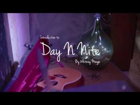 "Whitney Mongé | Carry On Album Interviews | ""Day N Nite"""