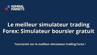 Le meilleur simulateur trading Forex !