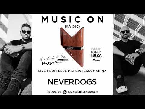 Neverdogs - Live From Blue Marlin Ibiza Marina 03-08-18
