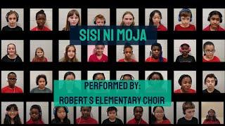 Sisi Ni Moja - Performed by: Robert S Elementary Choir