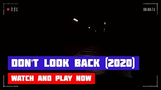 Don't Look Back (2020) · Game · Gameplay