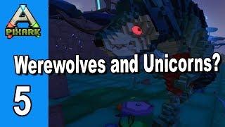 PixARK : Werewolves and Unicorns? - Ep 5 - Lets Play