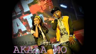 Repeat youtube video AKALA MO   STILL ONE & LORAINE BREEZYMUSIC FINAL MIX