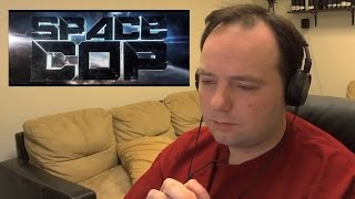 Rich Evan Reacts to Red Letter Media's Space Cop Trailer #1