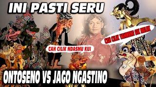 PASTI SERU...ONTOSENO VS JAGO NGASTINO