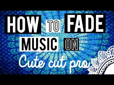 how to fade music on cute cut pro