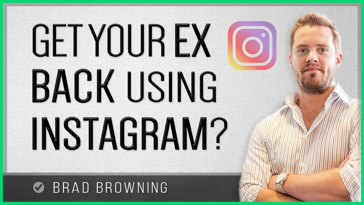 Use Instagram To Get Your Ex Back