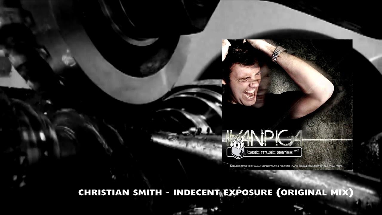 CHRISTIAN SMITH - INDECENT EXPOSURE (Original Mix)