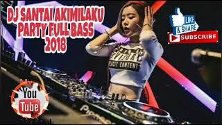 DJ KAPTEN REMIX AKIMILAKU BASS PALING KENCENG 2018