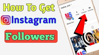 How To Grow Instagram Followers Organically 2019 | How To Get Unlimited Free Instagram Real Likes