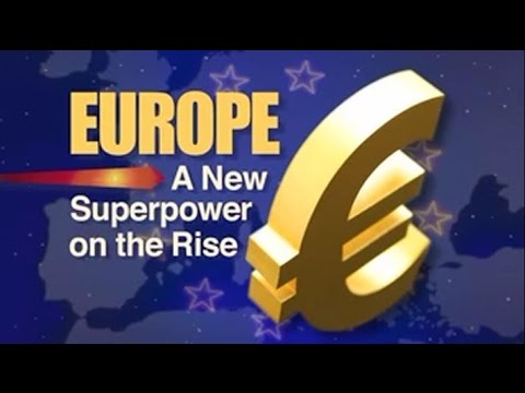 Beyond Today -- Europe: A New Superpower on the Rise