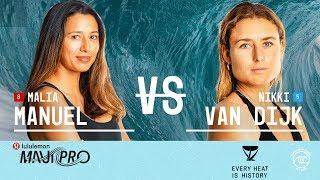 Malia Manuel vs. Nikki Van Dijk - Round of 16, Heat 6 - lululemon Maui Pro W 2019