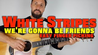 White Stripes We're Gonna Be Friends Lesson