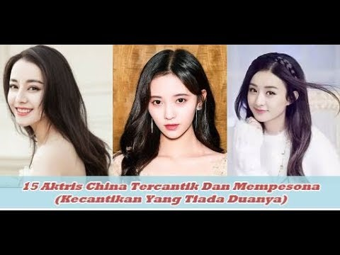 15 Aktris China Tercantik Dan Mempesona (Kecantikan Yang Tiada Duanya)