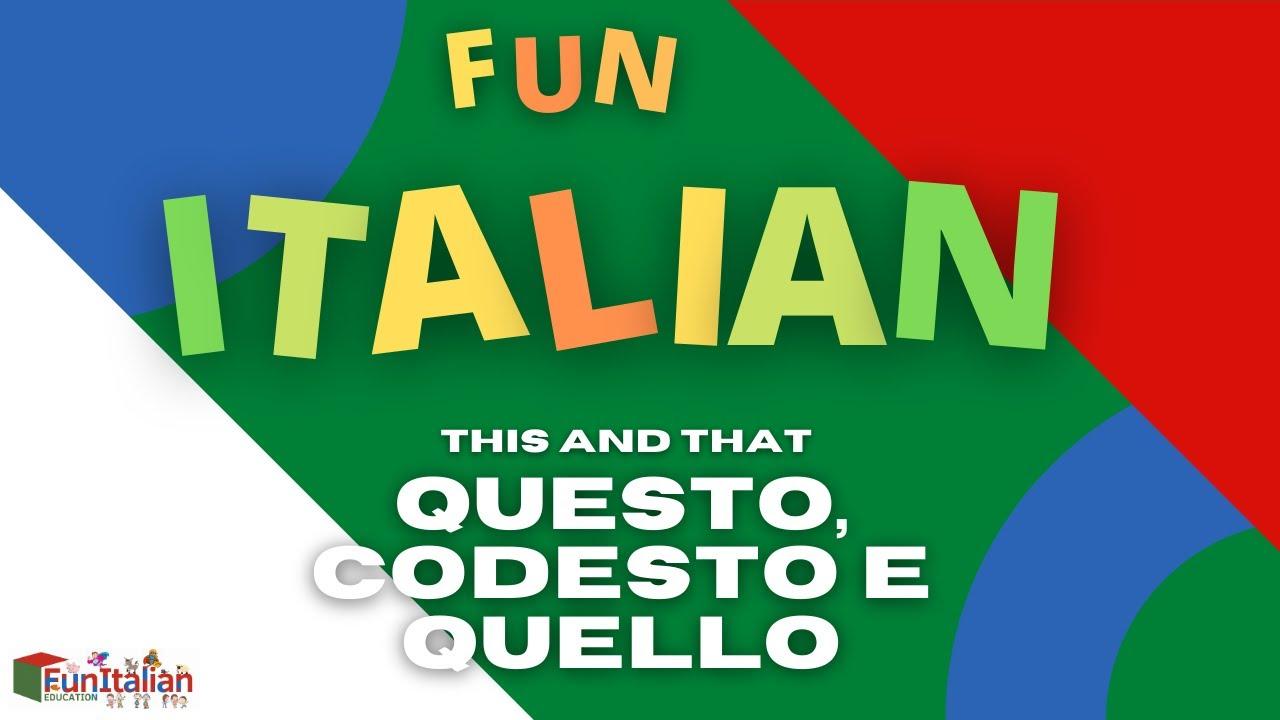 Download FUN ITALIAN - Questo, Codesto, Quello (This and That) #10