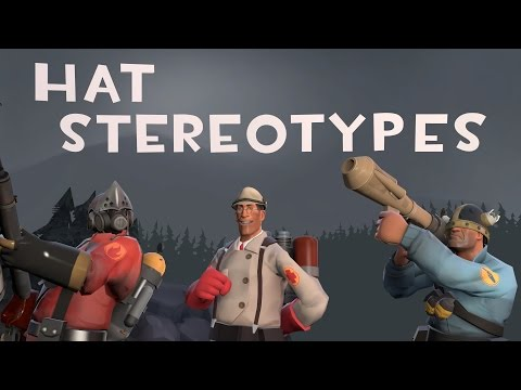 [TF2] Hat Stereotypes! Episode 11: Honorable Mentions